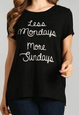 Black 'Less Mondays More Sundays' Shirt
