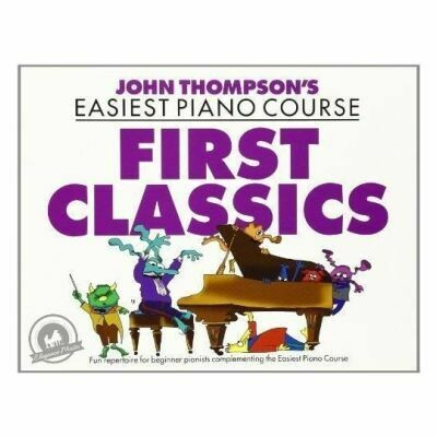 John Thompson's Easiest Piano Course First Classics