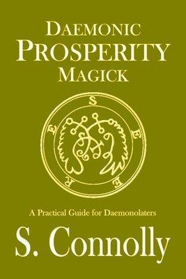 Daemonic Prosperity Magick (Paperback)