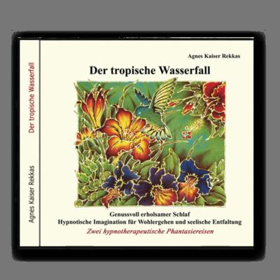 Agnes Kaiser-Rekkas - Der tropische Wasserfall [CD]