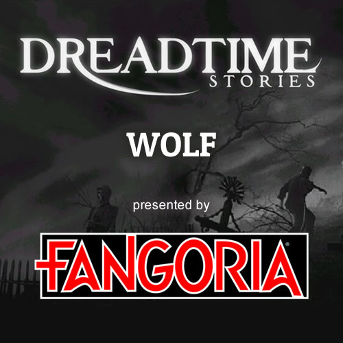 "Dreadtime Stories: ""Wolf"" 00090"