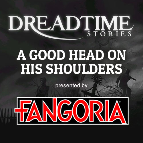 "Dreadtime Stories: ""A Good Head on His Shoulders"" 00092"