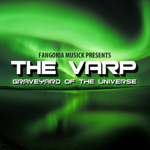 Fangoria Musick Presents: The Varp: Graveyard of the Universe 00118