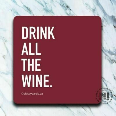 Drink All The Wine Coaster By High Cotton