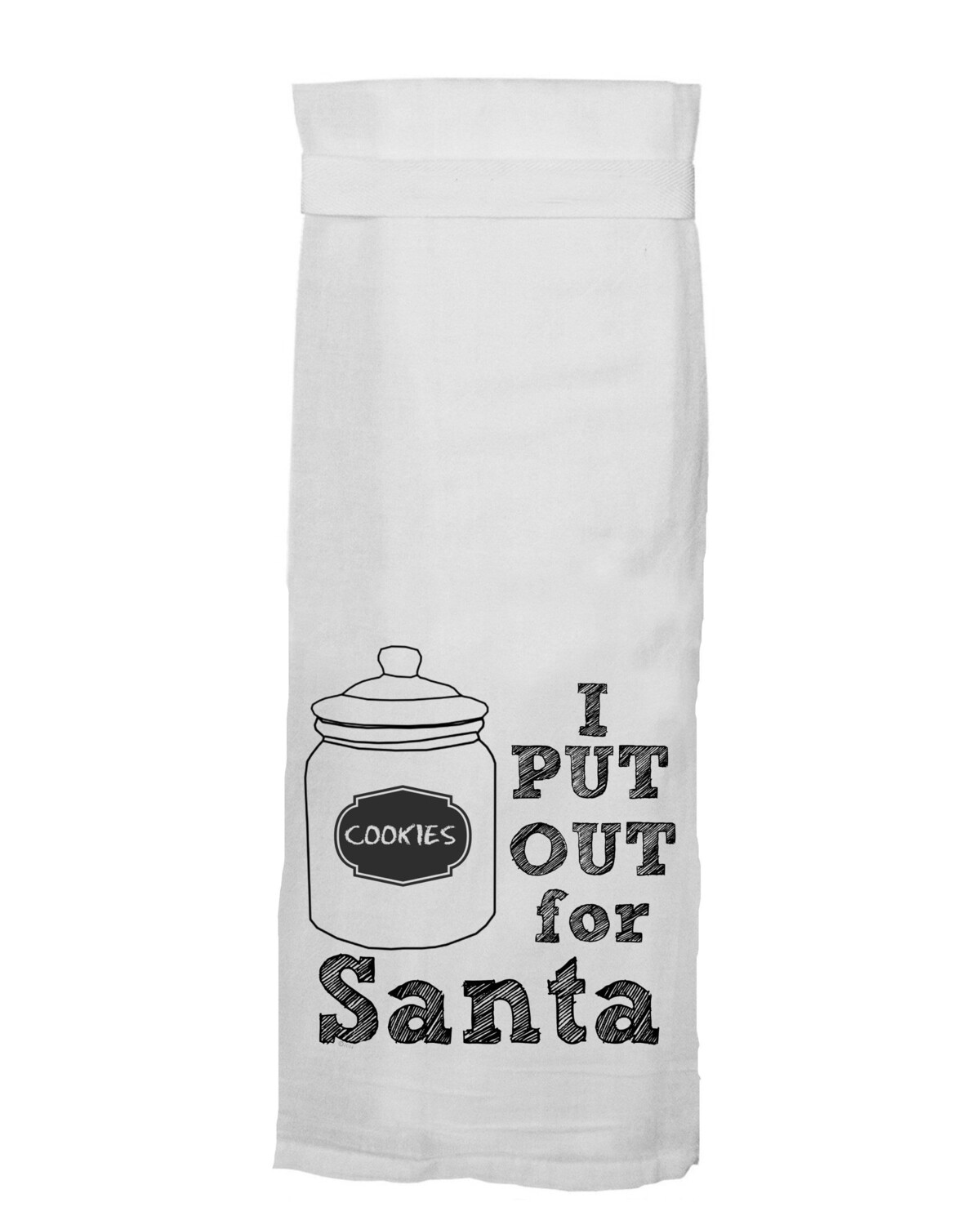 I Put Out For Santa Towel By Twisted Wares