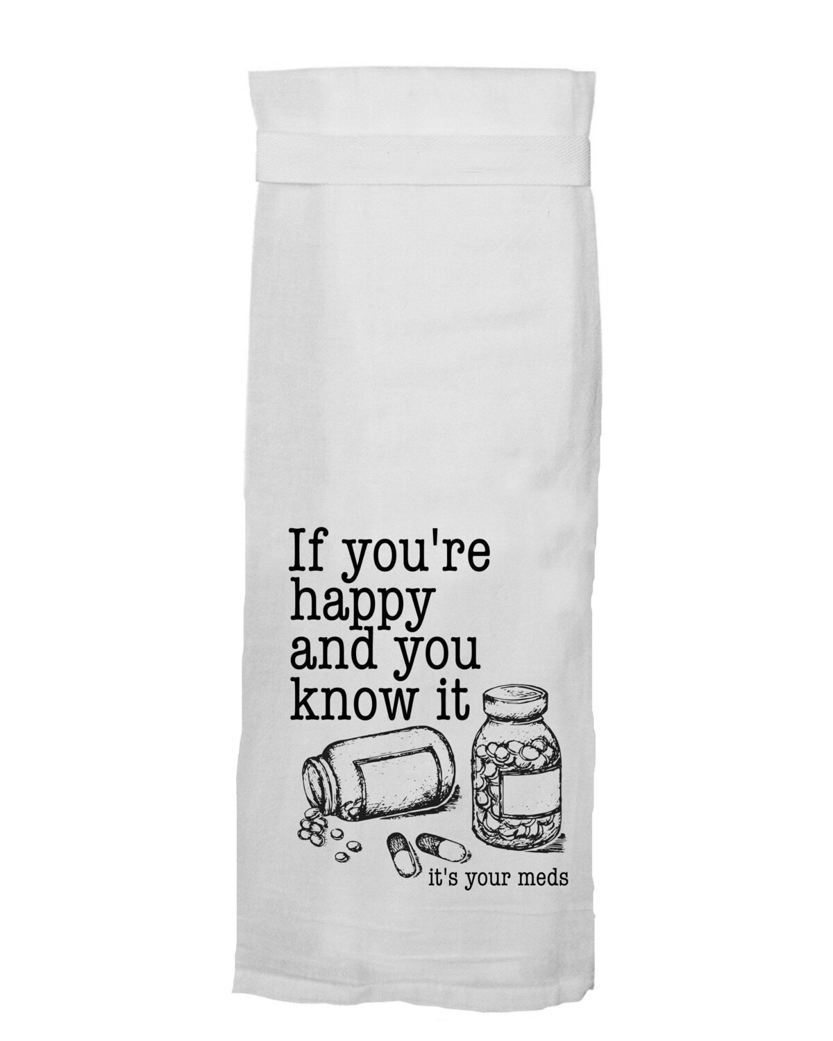 If You're Happy and You Know It Hang Tight Towel By Twisted Wares