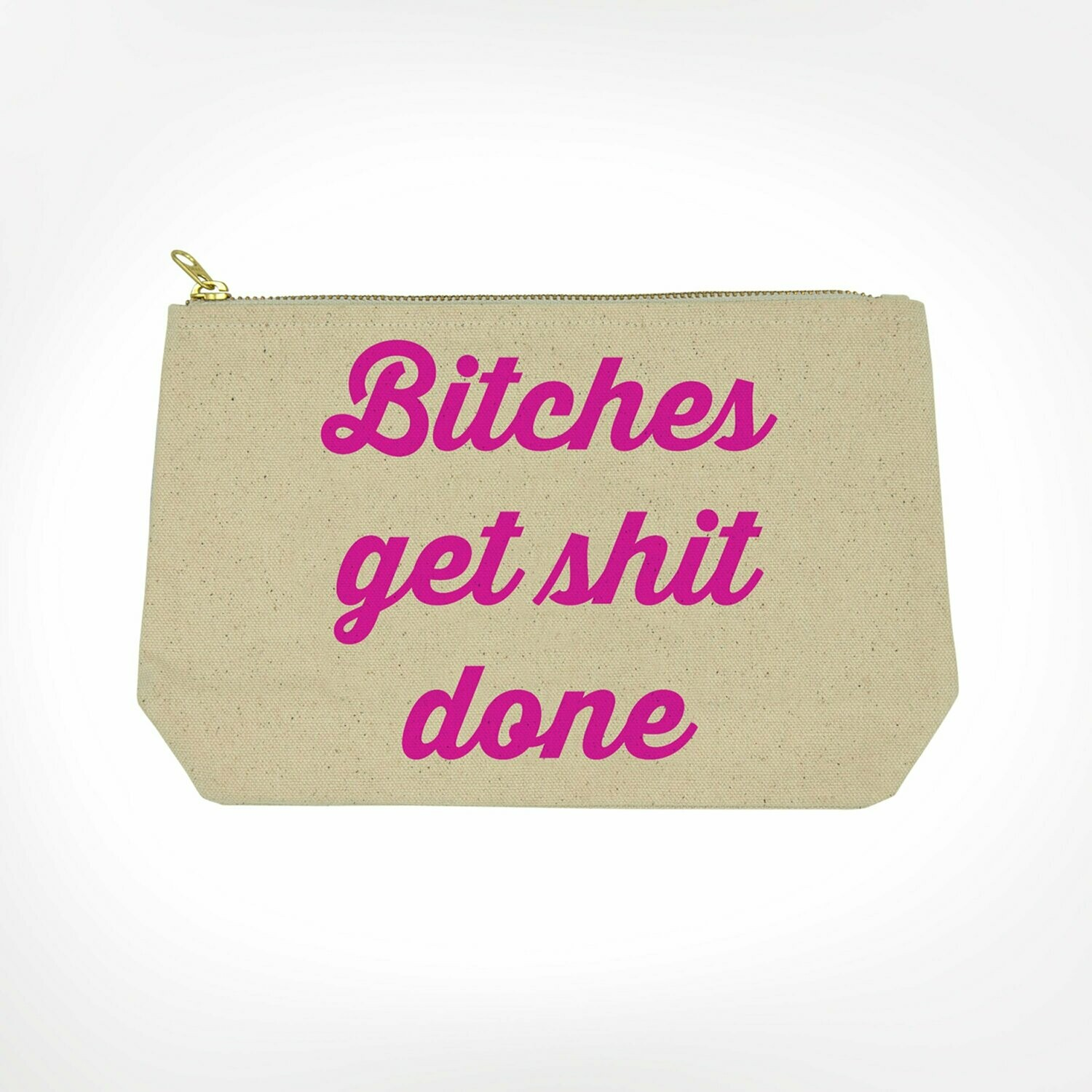 Bitches Get...Done Make-Up Bag By Twisted Wares