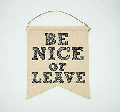 Be Nice or Leave Canvas Banner by Twisted Wares