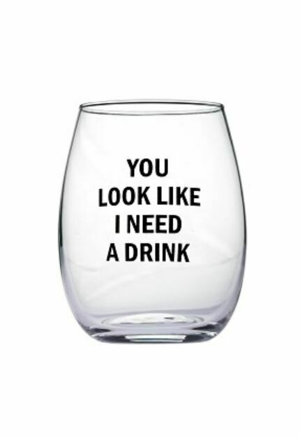 You Look Stemless Wine Glass By Snark City