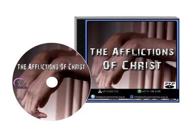 The Afflictions Of Christ DVD