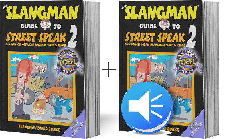 STREET SPEAK 2 (*Student Bundle* - Popular American Idioms & Slang)