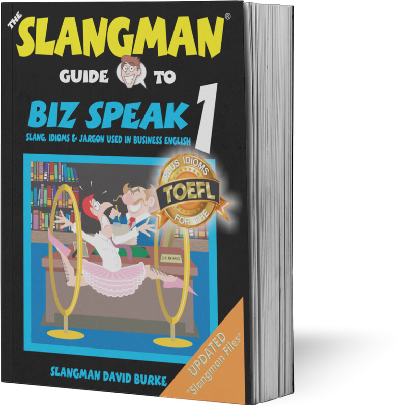 BIZ SPEAK 1 (*TEXTBOOK ONLY* - Business Workplace Idioms & Slang)