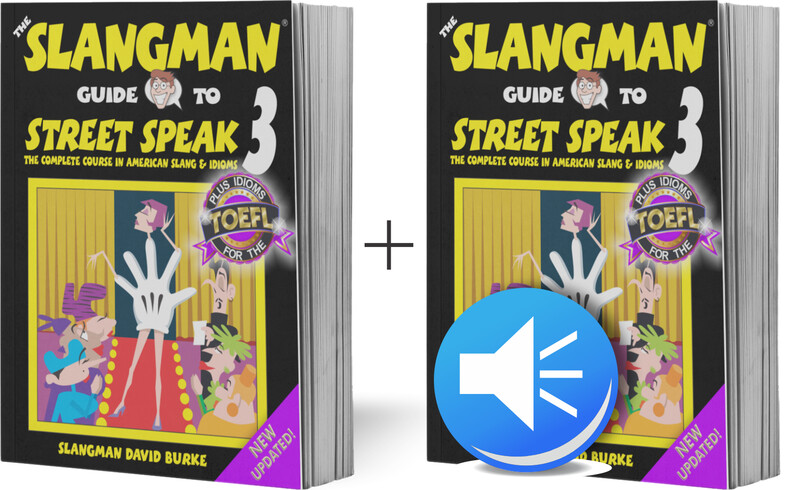 STREET SPEAK 3 (*Student Bundle* - Popular American Idioms & Slang)