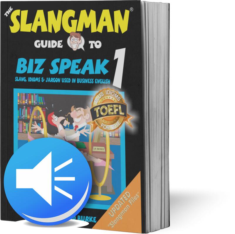 BIZ SPEAK 1 (*MP3 ONLY*- Business Workplace Idioms & Slang)