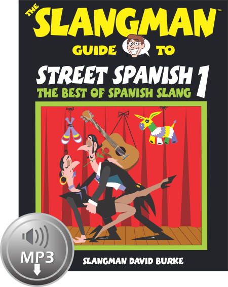 STREET SPANISH 1: The Best of Spanish Slang (MP3)