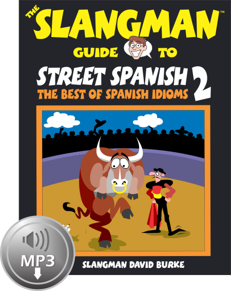 STREET SPANISH 2: The Best of Spanish Idioms (MP3)