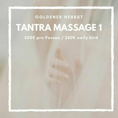 Tantra Massage Level 1 FÜR PAARE & EINZELPERSONEN