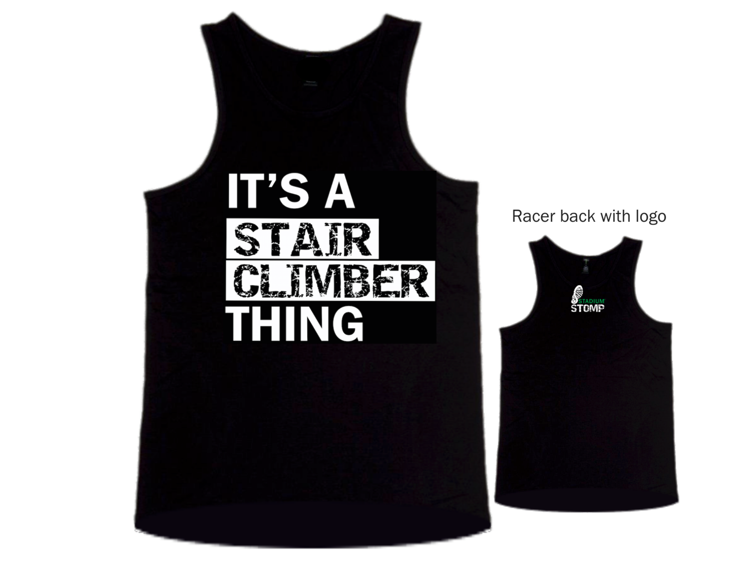 "X LARGE - Men's ""It's a Stair Climber Thing"" singlet"