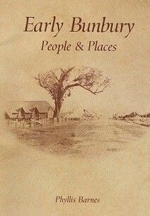 Early Bunbury: People and Places by Phyllis Barnes