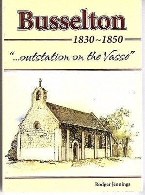 Busselton: Outstation on the Vasse 1830 - 1850 by Rodger Jennings