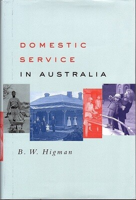 Domestic Service in Australia by B W Higman