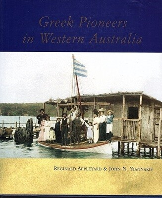 Greek Pioneers in Western Australia by Reginald Appleyard and John Yiannakis