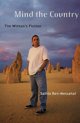 Mind the Country: Tim Winton's Fiction by Salhia Ben-Messahel