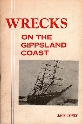 Wrecks Along the Gippsland Coast by Jack K Loney