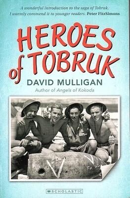 Heroes of Tobruk by David Mulligan