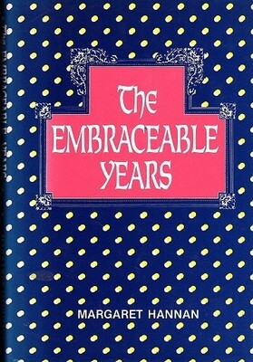 The Embraceable Years by Margaret Hannan