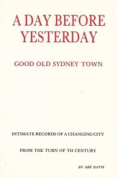A Day Before Yesterday: Good Old Sydney Town by Abe Davis