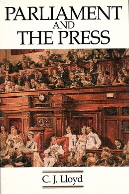 Parliament and the Press: The Federal Parliamentary Press Gallery 1901-88 by Clement John Lloyd