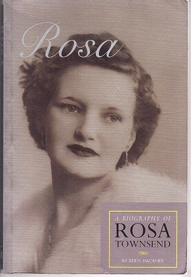 Rosa: A Biography of Rosa Townsend by Beryl Hackner