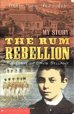 The Rum Rebellion: The Diary of David Bellamy - My Story by Libby Gleeson [Secondhand]