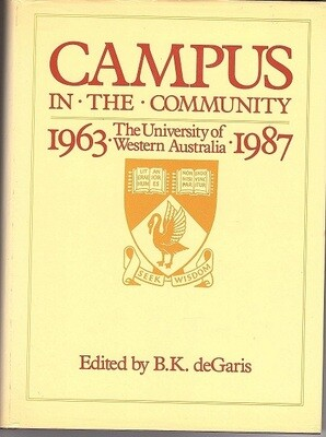 Campus in the Community: The University of Western Australia, 1963-1987 by Edited by Brian de Garis