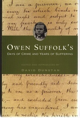 Owen Suffolk's Days of Crime and Years of Suffering by Edited and introduced by David Dunstan