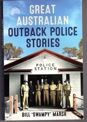 Great Australian Outback Police Stories (Great Australian Stories) by Bill