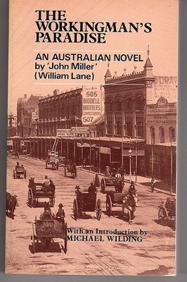 The Workingman's Paradise: An Australian Labour Novel (Australian Literary Reprints) by William Lane