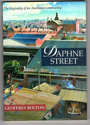 Daphne Street: The Biography of an Australian Community by Geoffrey Bolton