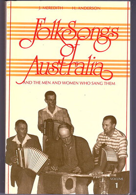 Folk Songs of Australia: And the Men and Women Who Sang Them by John Meredith and Hugh Anderson