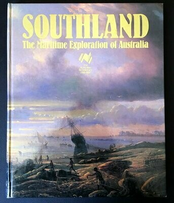 Southland: The Maritime Exploration of Australia by Trevor K Jacob and Jim Vellios