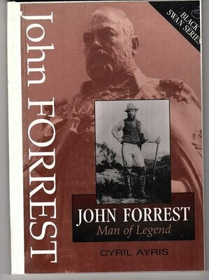 John Forrest: Man of legend by Cyril Ayris