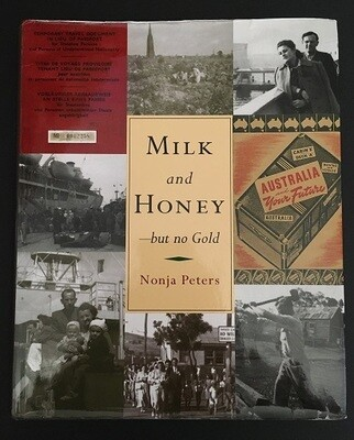 Milk and Honey - But No Gold: Postwar Migration to Western Australia Between 1945-1964 by Nonja Peters