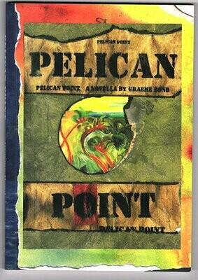 Pelican Point: A Novella by Graeme C Bond