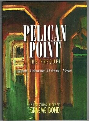 Pelican Point: The Prequel by Graeme C Bond