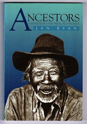 Ancestors: Chinese in Colonial Australia by Jan Ryan