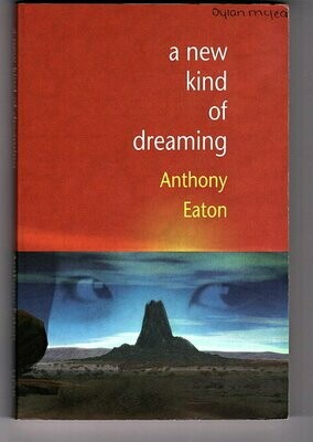 A New Kind of Dreaming by Anthony Eaton