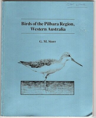 Birds of the Pilbara Region, Western Australia: Records of the Western Australian Museum Supplement No. 16 by G M Storr