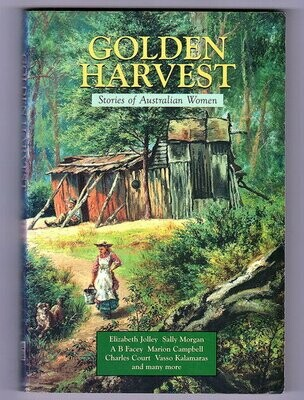 Golden Harvest: Stories of Australian Women by edited by B R Coffey
