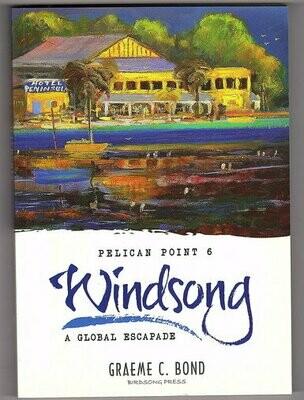 Pelican Point 6: Windsong - A Global Escape by Graeme C Bond